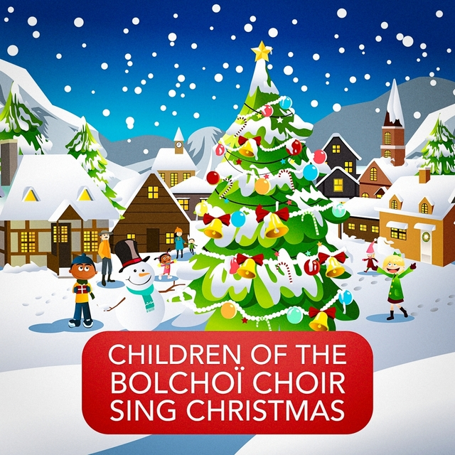 Children of the Bolchoï Choir Sing Christmas (The Beauty of Orthodox Christmas Music and Songs)