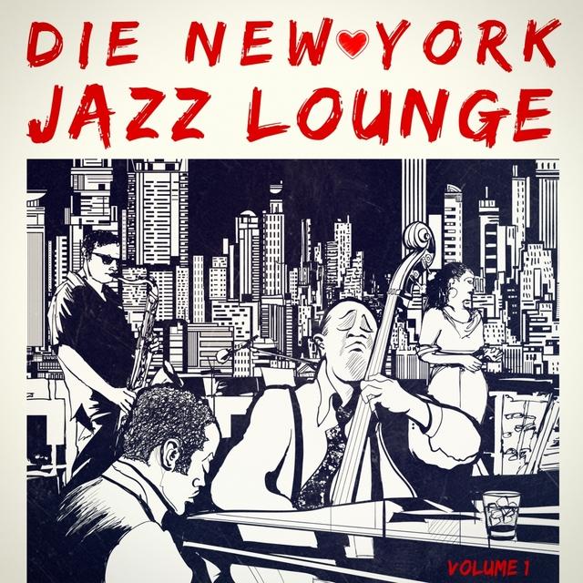 Die New York Jazz-Lounge, Vol. 1