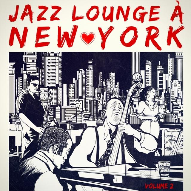 Jazz Lounge à New York, Vol. 2