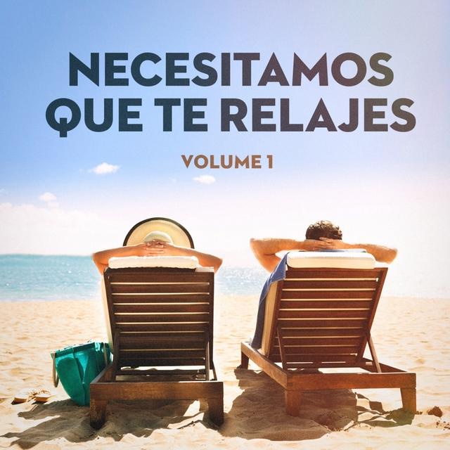Todos Necesitamos Relajarnos, Vol. 1 (Música de Relajación Salón Chillout)