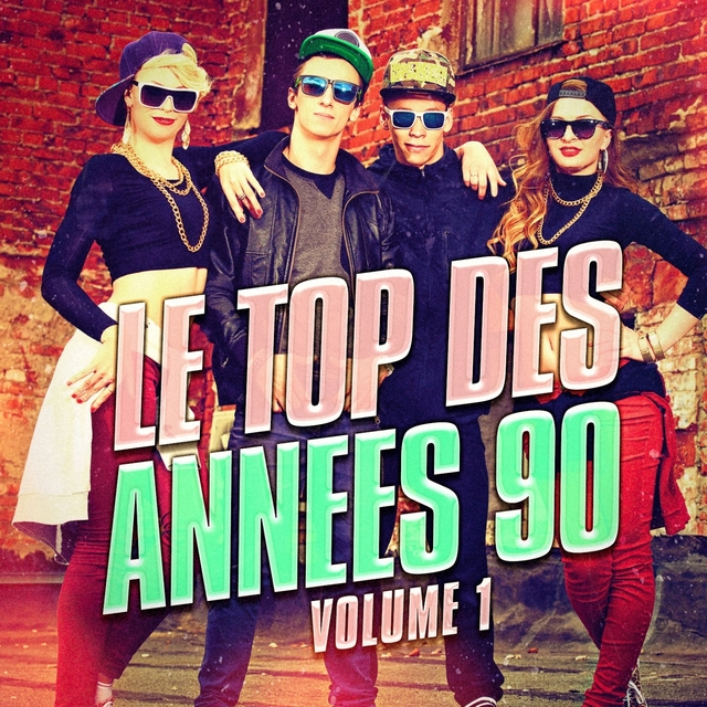 Le top des années 90, Vol. 1 (Le meilleur de la Dance et de la Eurodance des années 90)