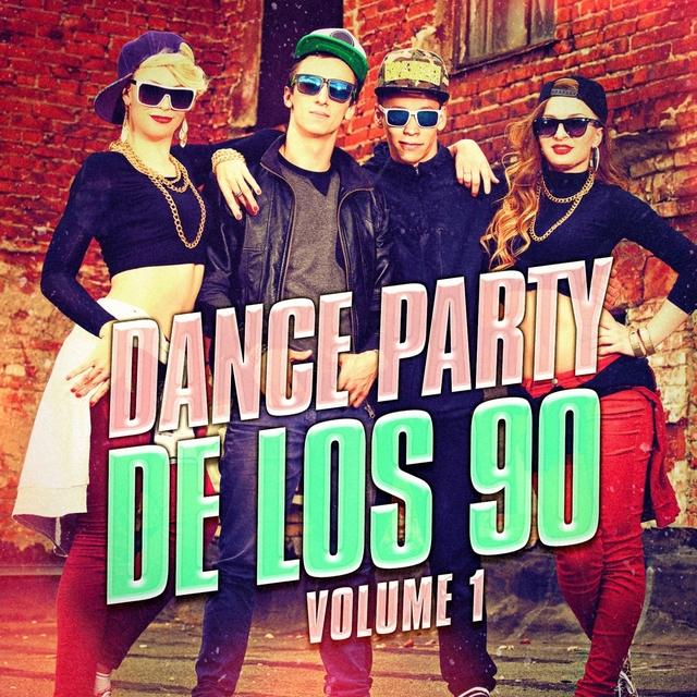 Dance Party de los 90, Vol. 1 (Los Mejores Exitos de Dance y Eurodance de los 90)