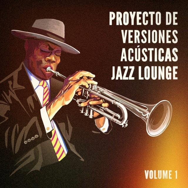 Proyecto de Versiones Acústicas Jazz Lounge, Vol. 1 (Éxitos Con un Giro de Jazz Acústico)