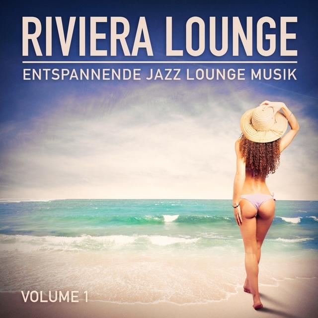 Riviera Lounge, Vol. 1 (Entspannende Jazz Lounge Musik)