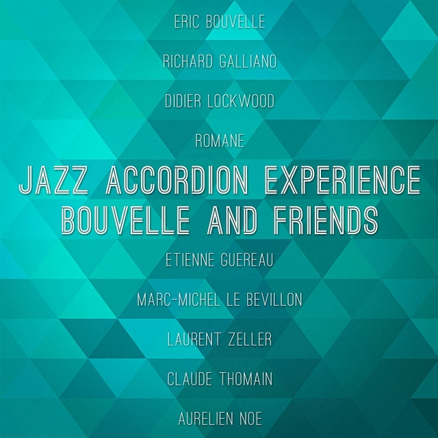 Jazz Accordion Experience: Bouvelle and Friends
