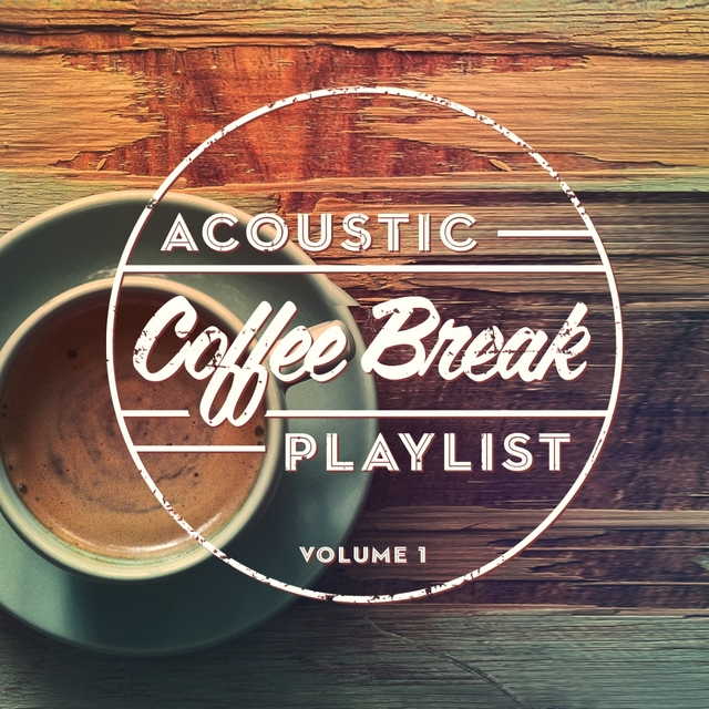 Acoustic Coffee Break Playlist, Vol. 1