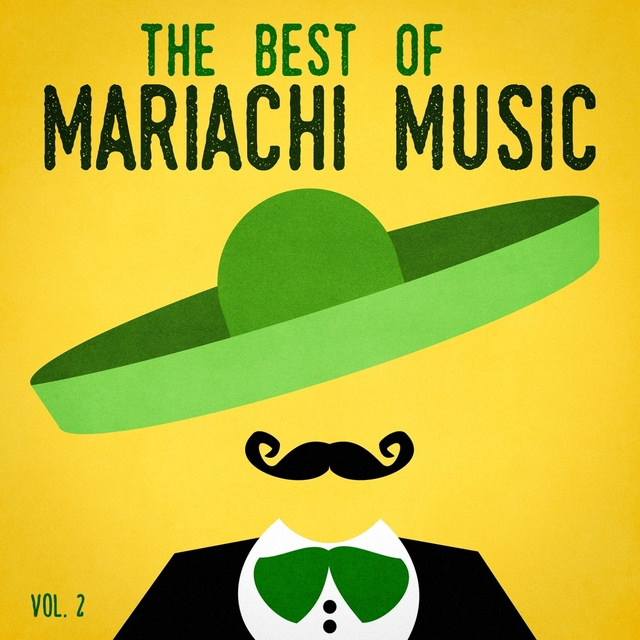 The Best of Mariachi Music, Vol. 2