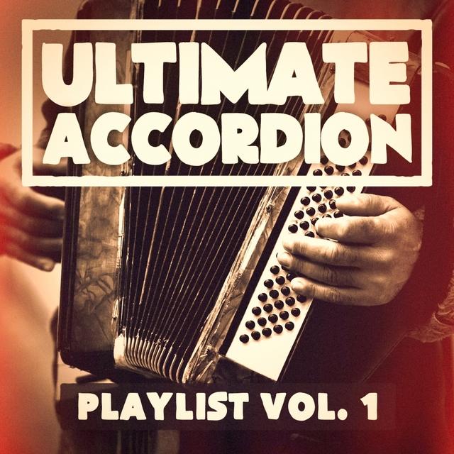 Couverture de The Ultimate Accordion Playlist, Vol. 1