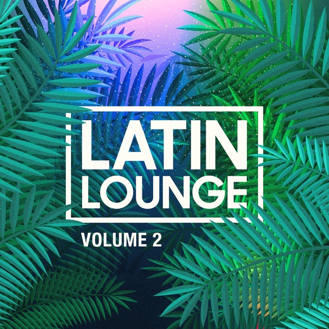 Latin Lounge, Vol. 2