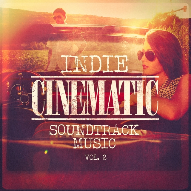 Indie Cinematic Soundtrack Music, Vol. 2