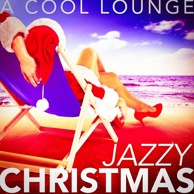 A Cool Lounge Jazzy Christmas