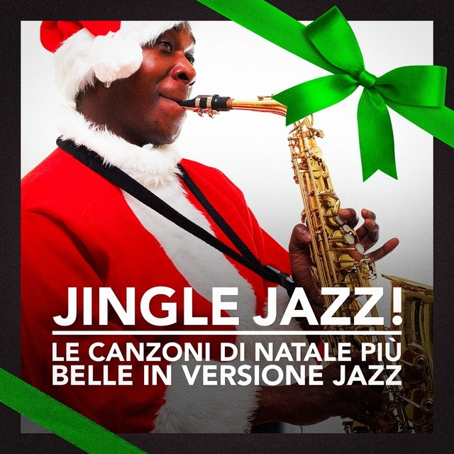 Jingle Jazz! (Le canzoni di Natale più belle in versione Jazz)