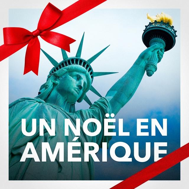 Un Noël en Amérique (Les meilleures chansons de Noël des Etats-Unis)
