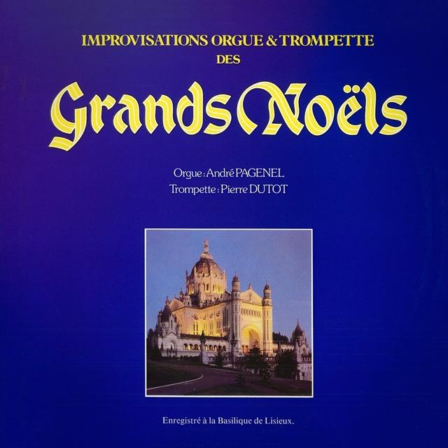 Improvisations orgues et trompettes sur les grands thèmes de Noël