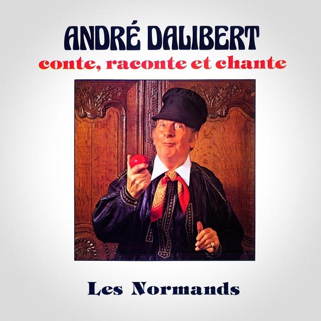 André Dalibert conte, raconte et chante les normands