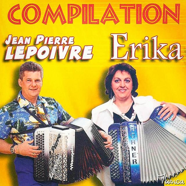 La compilation d'Erika et de Jean-Pierre Lepoivre