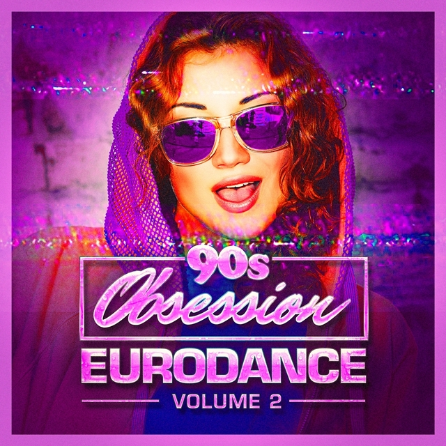 90s Obsession: Eurodance, Vol. 2