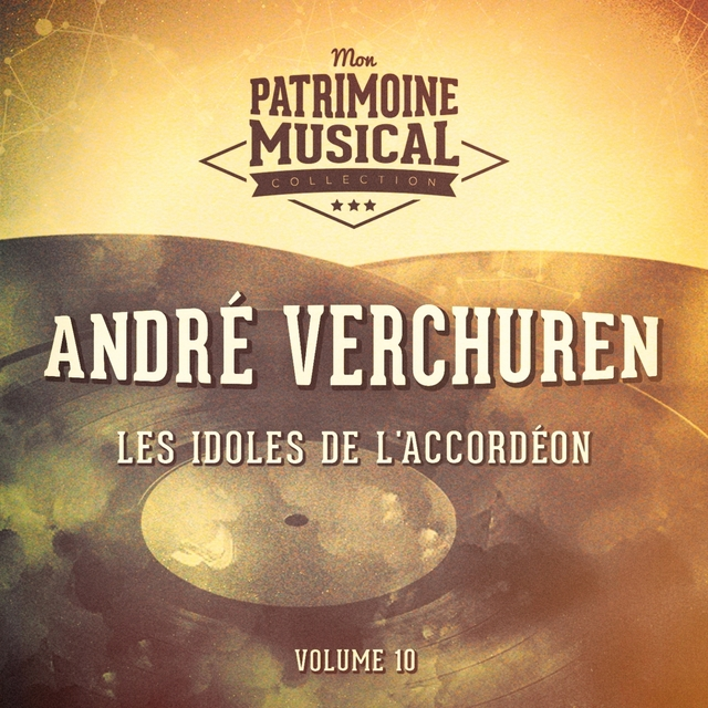 Couverture de Les idoles de l'accordéon : André Verchuren, Vol. 10