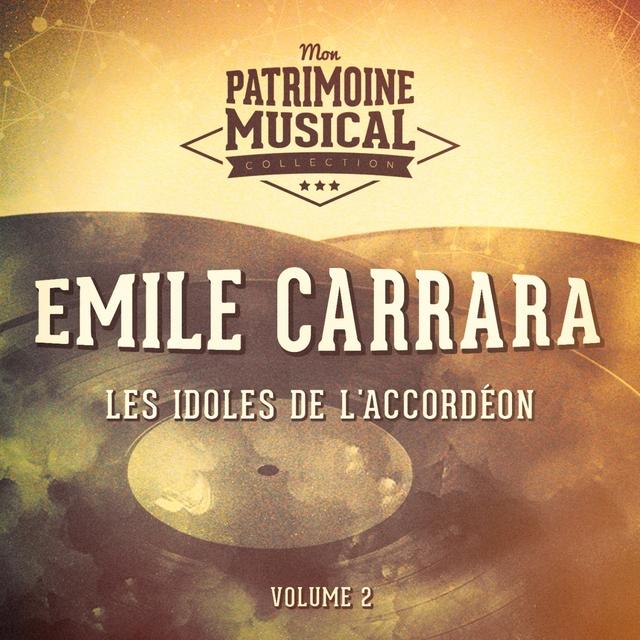 Les idoles de l'accordéon : Emile Carrara, Vol. 2