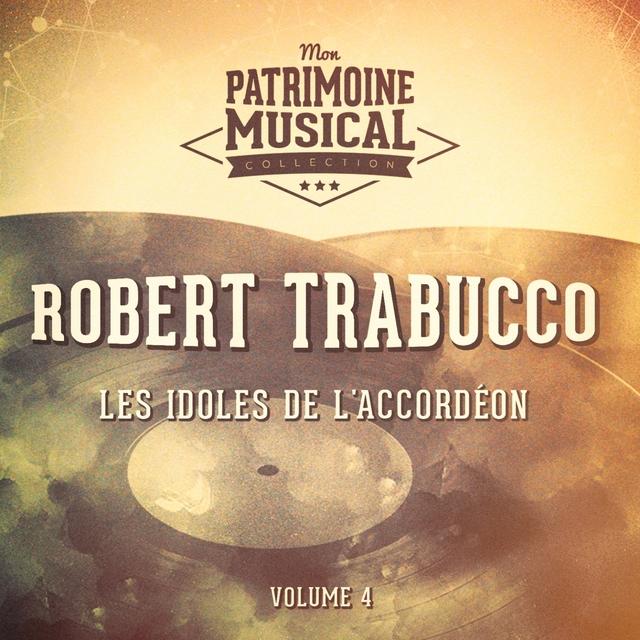 Les idoles de l'accordéon : Robert Trabucco, Vol. 4
