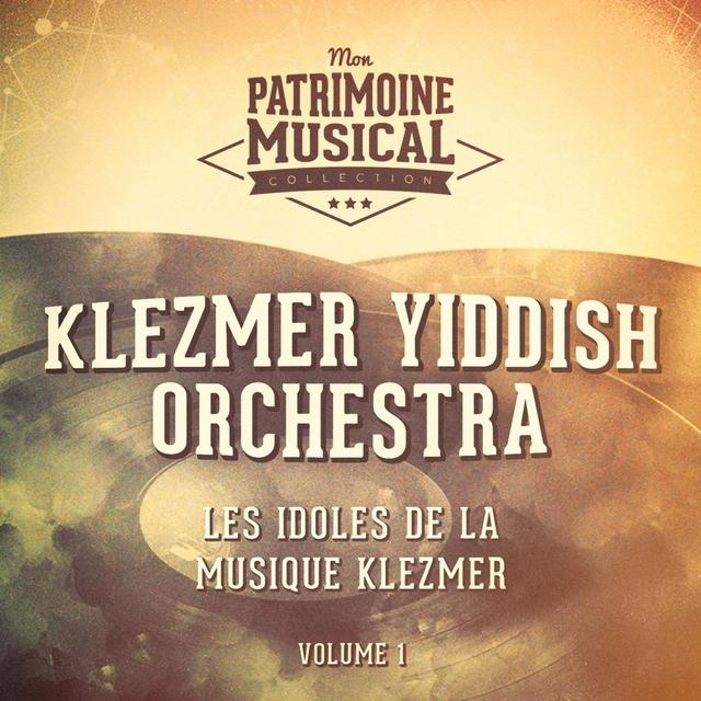 Les idoles de la musique Klezmer : Klezmer Yiddish Orchestra, Vol. 1