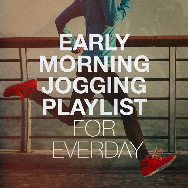 Early Morning Jogging Playlist for Everday