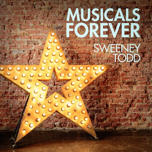 Musicals Forever: Sweeney Todd