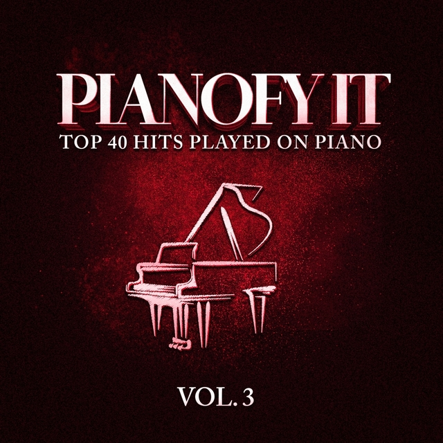 Pianofy It, Vol. 3 - Top 40 Hits Played On Piano