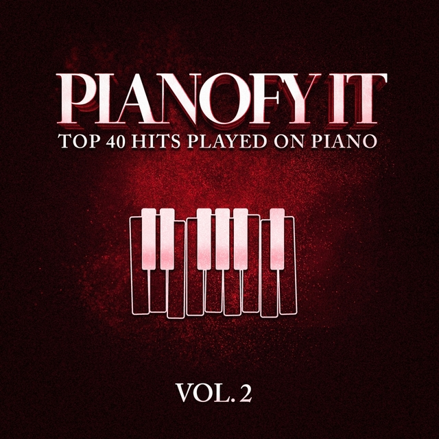 Pianofy It, Vol. 2 - Top 40 Hits Played On Piano