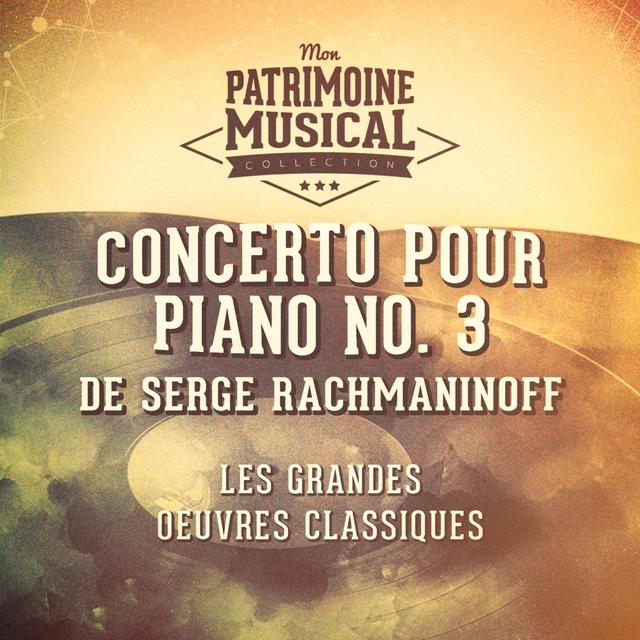 Les grandes oeuvres classiques : « Concerto pour piano No. 3 » de Serge Rachmaninoff