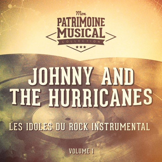 Les idoles du rock instrumental : Johnny and The Hurricanes, Vol. 1