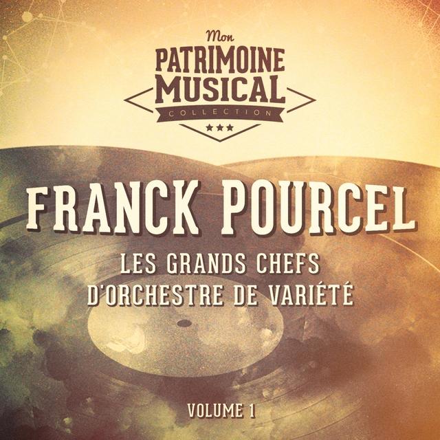 Les grands chefs d'orchestre de variété : Franck Pourcel, Vol. 1