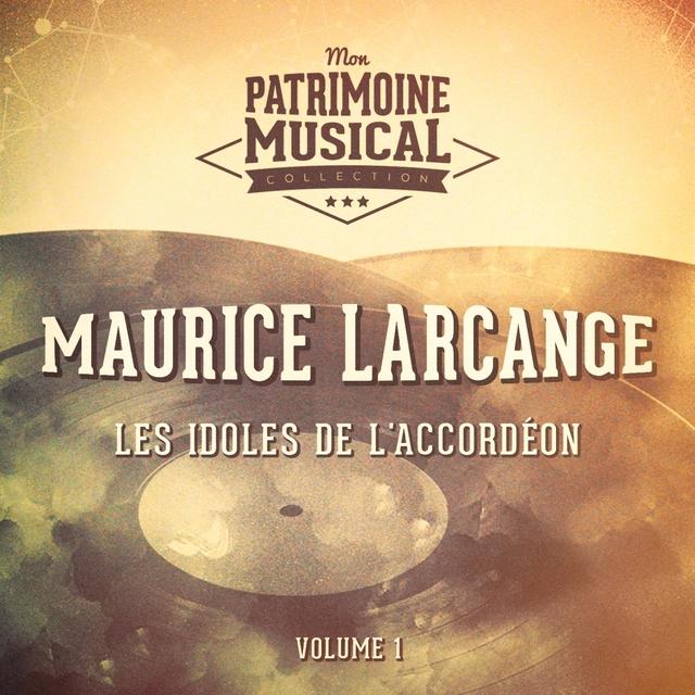Couverture de Les idoles de l'accordéon : Maurice Larcange, Vol. 1