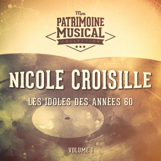 Les idoles des années 60 : Nicole Croisille, Vol. 1