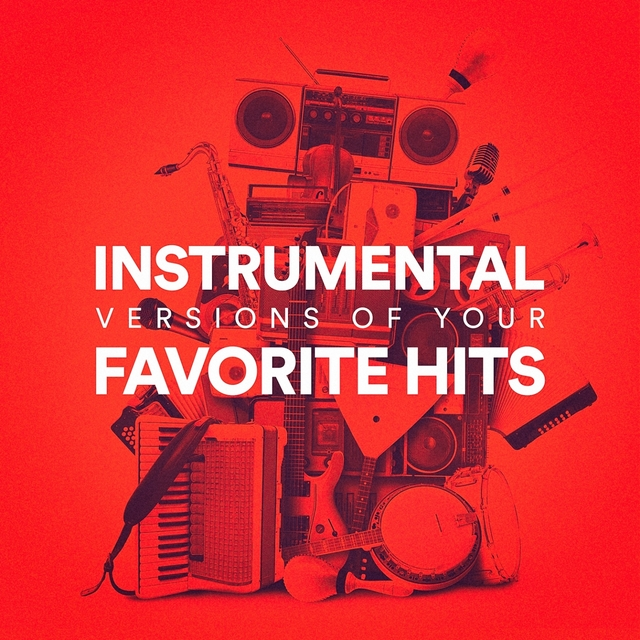 Instrumental Versions of Your Favorite Hits