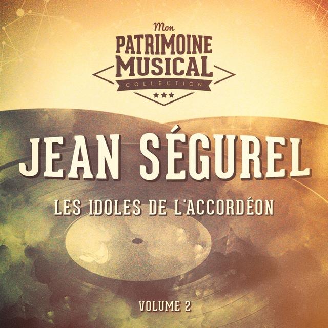 Couverture de Les idoles de l'accordéon : Jean Ségurel, Vol. 2