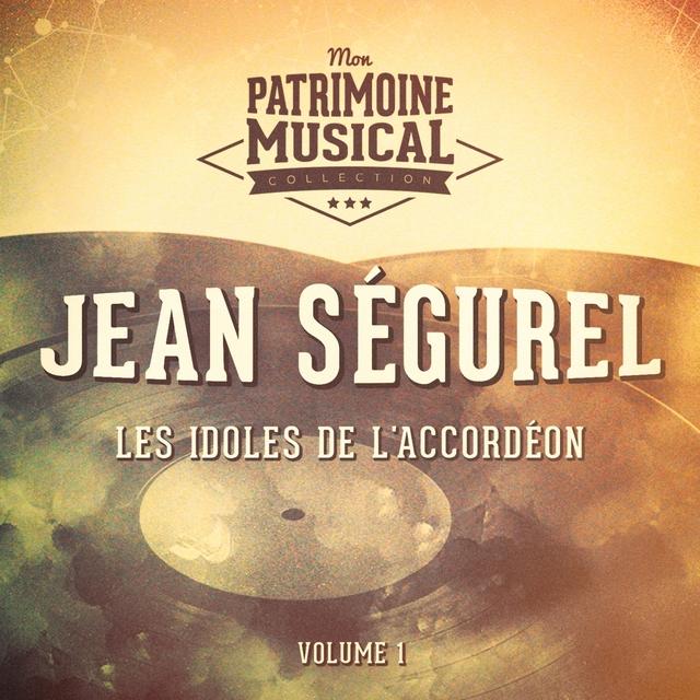 Couverture de Les idoles de l'accordéon : Jean Ségurel Vol. 1