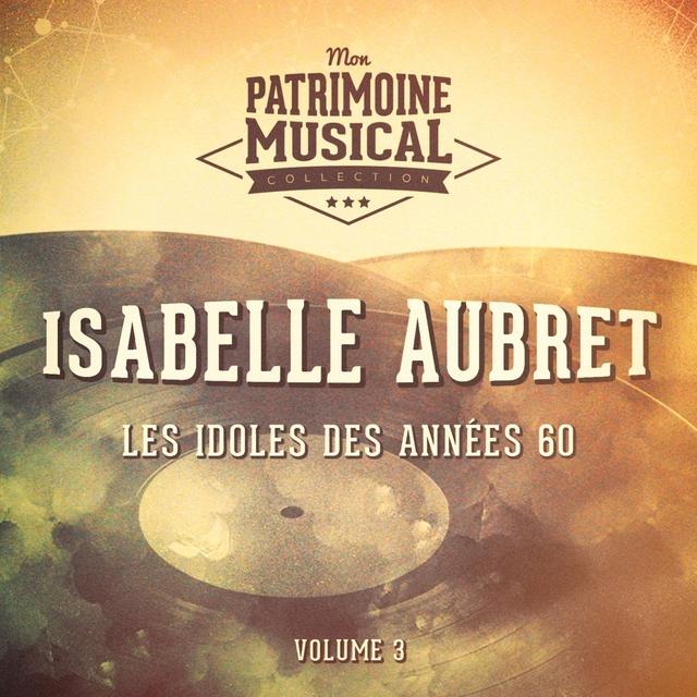 Couverture de Les idoles des années 60 : Isabelle Aubret, Vol. 3