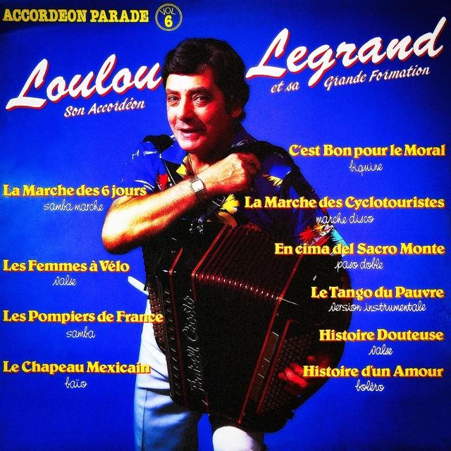 Accordéon parade, Vol. 6 : Loulou, son accordéon et sa grande formation