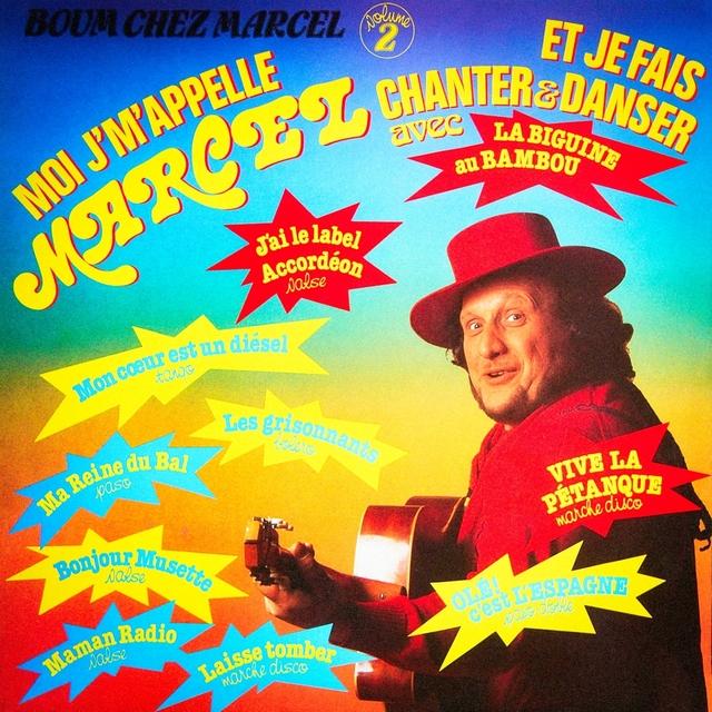 Boum chez Marcel, Vol. 2 : Moi j'm'appelle Marcel et je fais chanter et danser