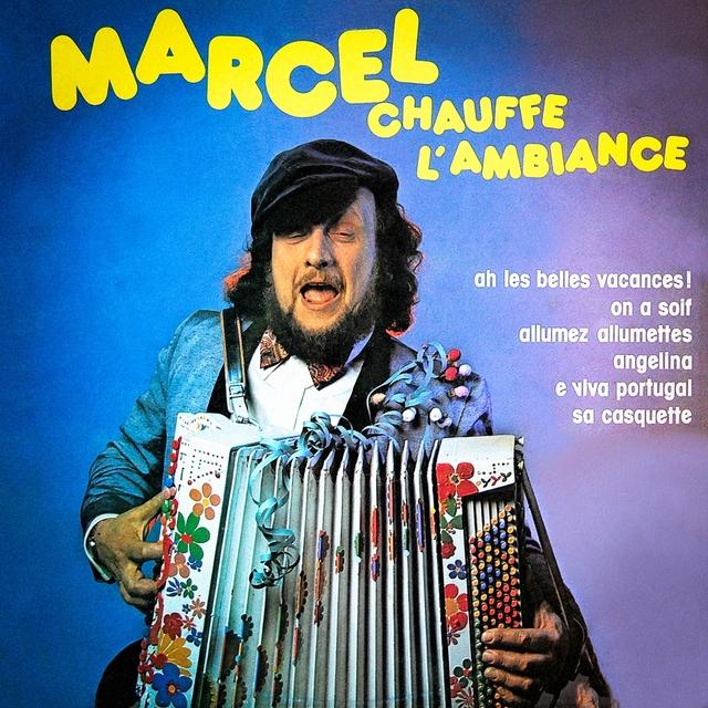 Marcel chauffe l'ambiance