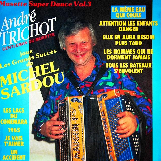 Musette Super Dance, Vol. 3 : Les grands succès de Michel Sardou