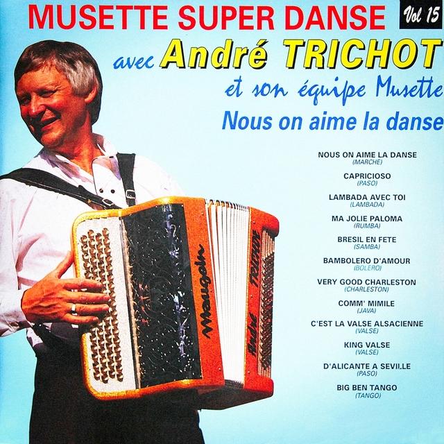 Musette Super Dance, Vol. 15 : Nous on aime la danse