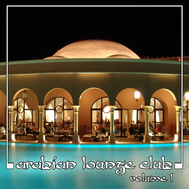 Arabian Lounge Club, Volume 1