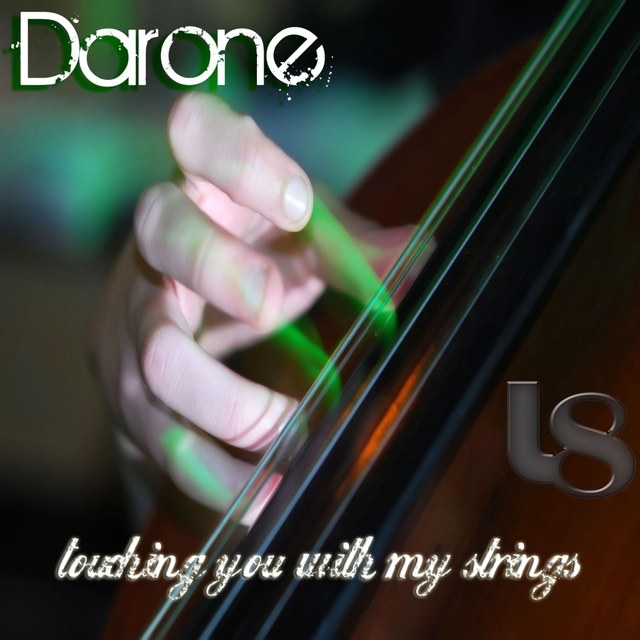 Touching you with my strings