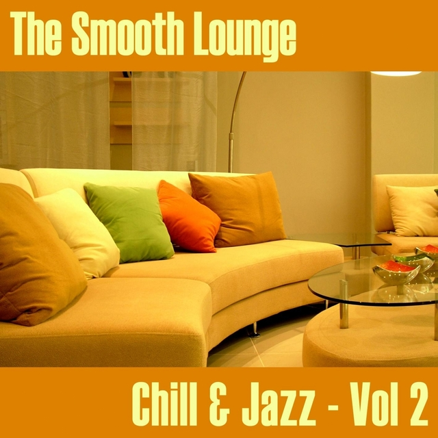 Couverture de The Smooth Lounge Chill & Jazz - Volume 2