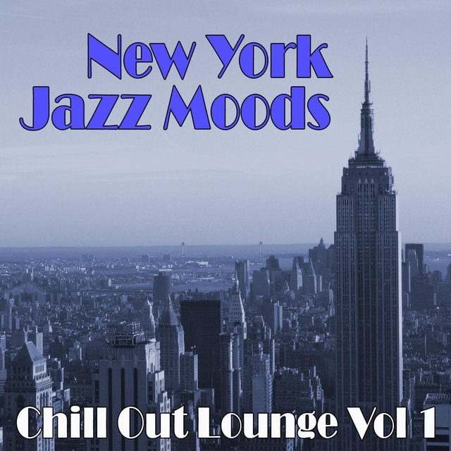 Couverture de New York Jazz Moods Chill Out Lounge Volume 1