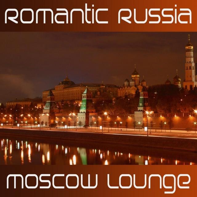 Couverture de Romantic Russia Moscow Lounge