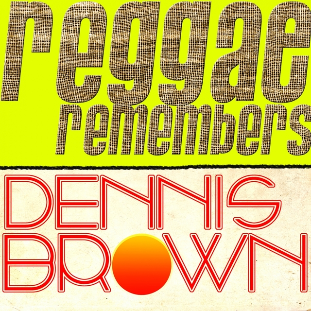 Reggae Remembers Dennis Brown Greatest Hits