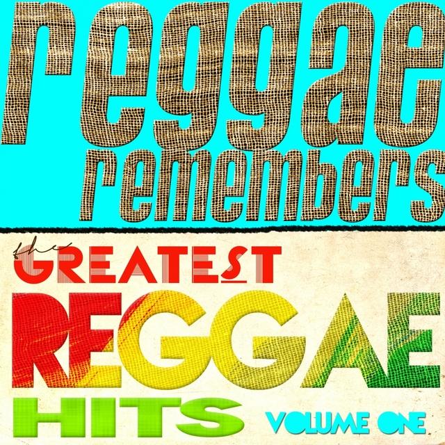 Reggae Remembers Greatest Reggae Hits, Vol. 1